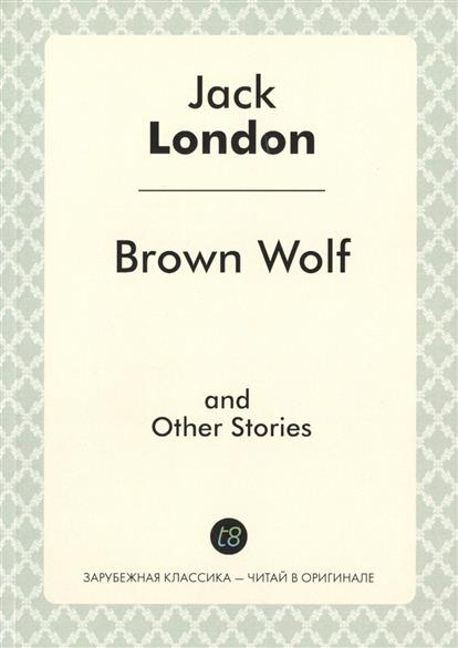 цены на London J. Brown Wolf and Other Stories в интернет-магазинах