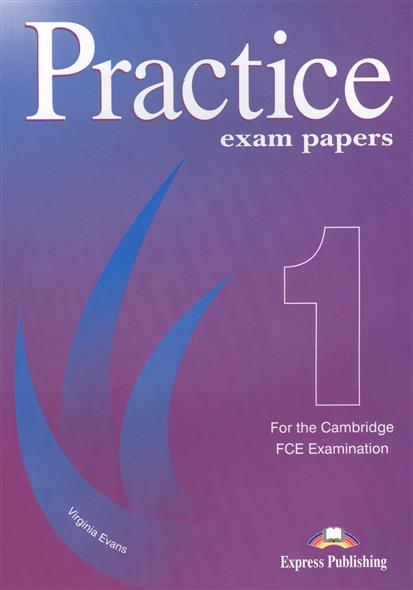 Evans V. Practice Exam Papers 1 for the Revised Cambridge FCE Examination