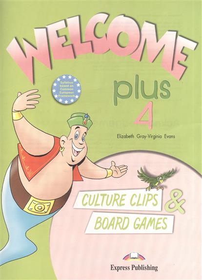 Gray E., Evans V. Welcome Plus 4. Culture Clips & Board Games gray e evans v welcome 2 pupil s book workbook