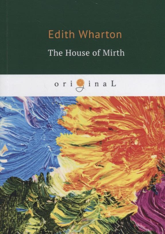 Wharton E. The House of Mirth whartone the house of mirth