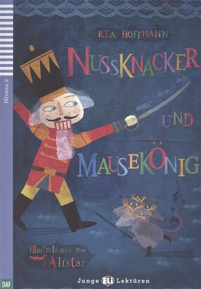 Hoffmann E. Nussknacker und Mausekonig. Niveau 2 (+CD) petrilowitsch bibliotheca psychiatrica psychologi e und psychiatrie v1