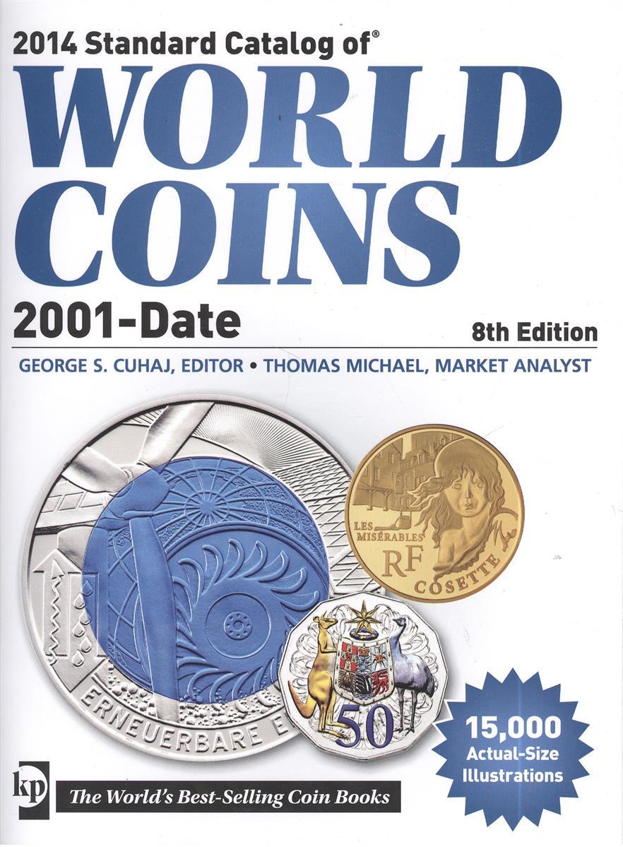 Стандартный каталог монет мира с 2001 года по настоящее время. Standard Catalog of World Coins… 8-е издание (Краузе 2014)