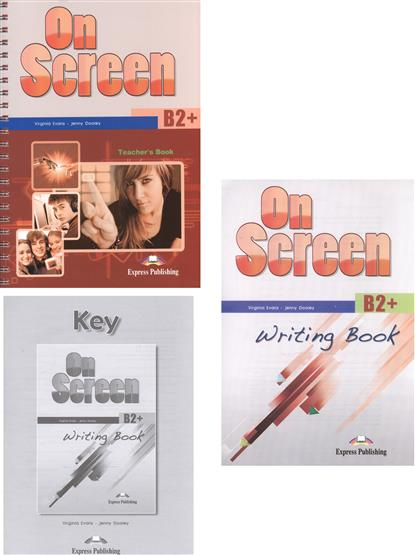 Evans V., Dooley J. On Screen B2 + Teacher's Book + Writing Book + Writing Book Key (комплект из 3-х книг в упаковке)