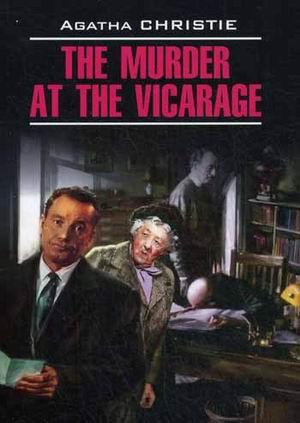 The Murder at the Vicarage. Книга для чтения на английском языке