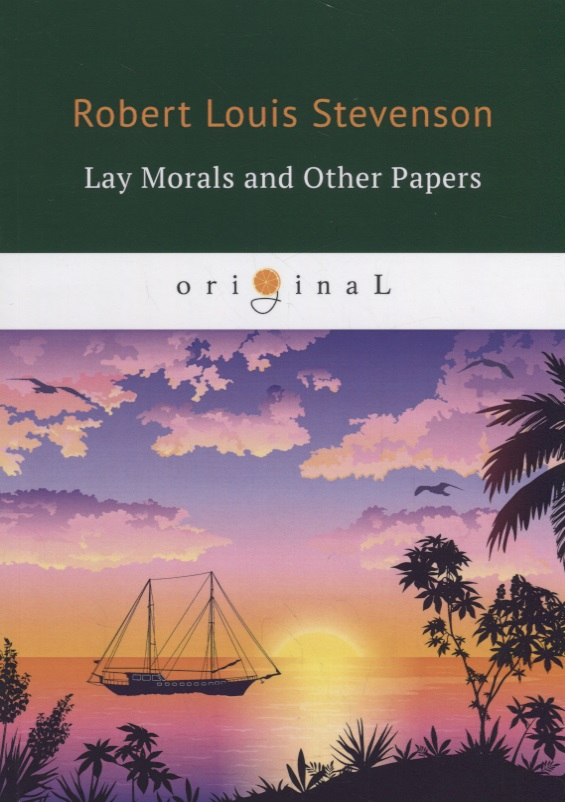 Stevenson R. Lay Morals and Other Papers stevenson r the body snatcher and other tales
