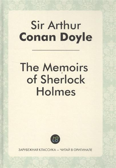 The Memories of Sherlock Holmes. Детектив на английском языке