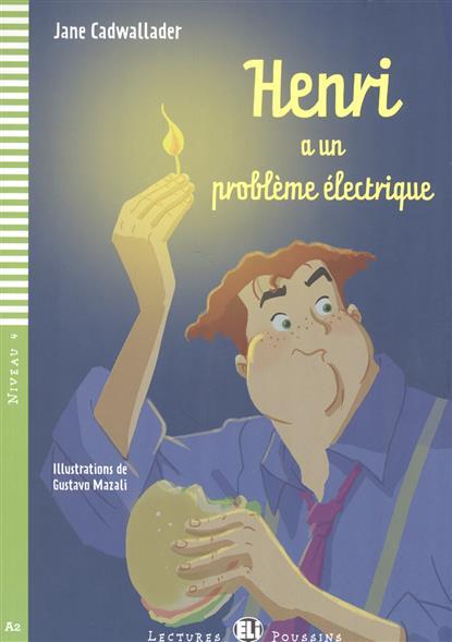 Henri a un probleme electrique. Niveau 4 (+СD)