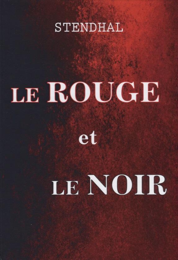 Stendhal Le Rouge et Le Noir