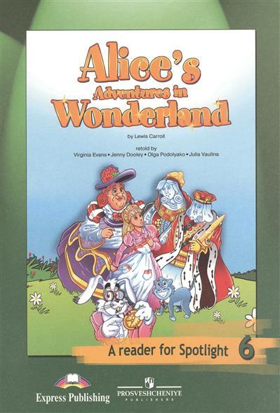 Алиса в стране чудес (По Л. Кэрроллу). Книга для чтения. 6 класс. Пособие для учащихся общеобразовательных организаций