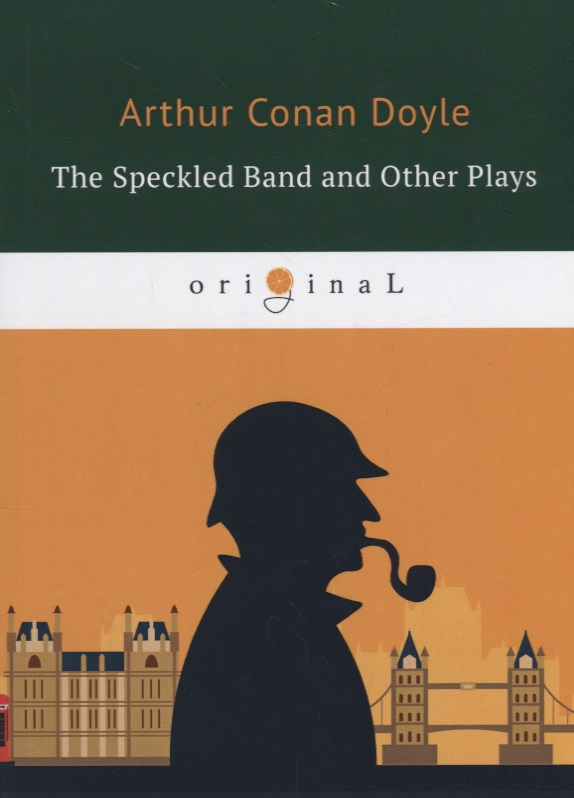 Doyle A. The Speckled Band and Other Plays doyle a danger and other stories isbn 9785521071715