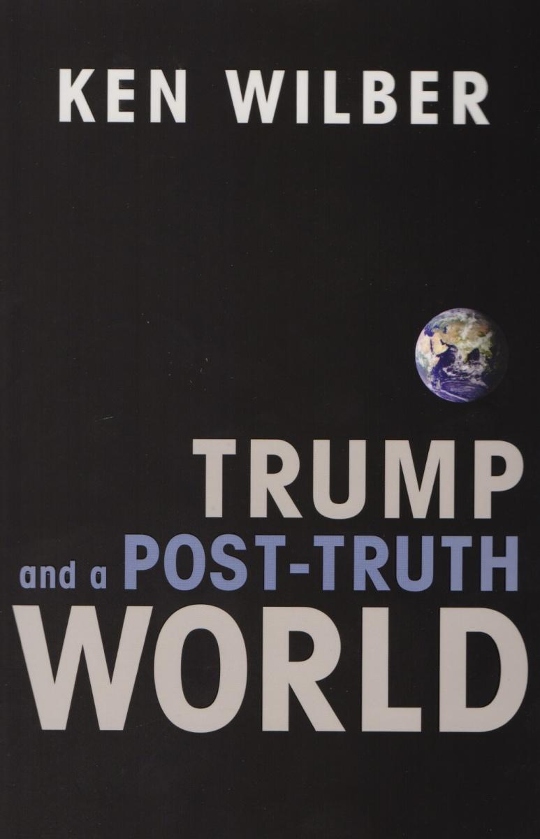 WilberK. Trump and a Post-Truth World k 137 крым 5x114 3