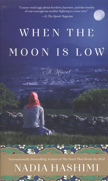 Hashimi N. When The Moon Is Low ISBN: 9780062677631 the moon is down