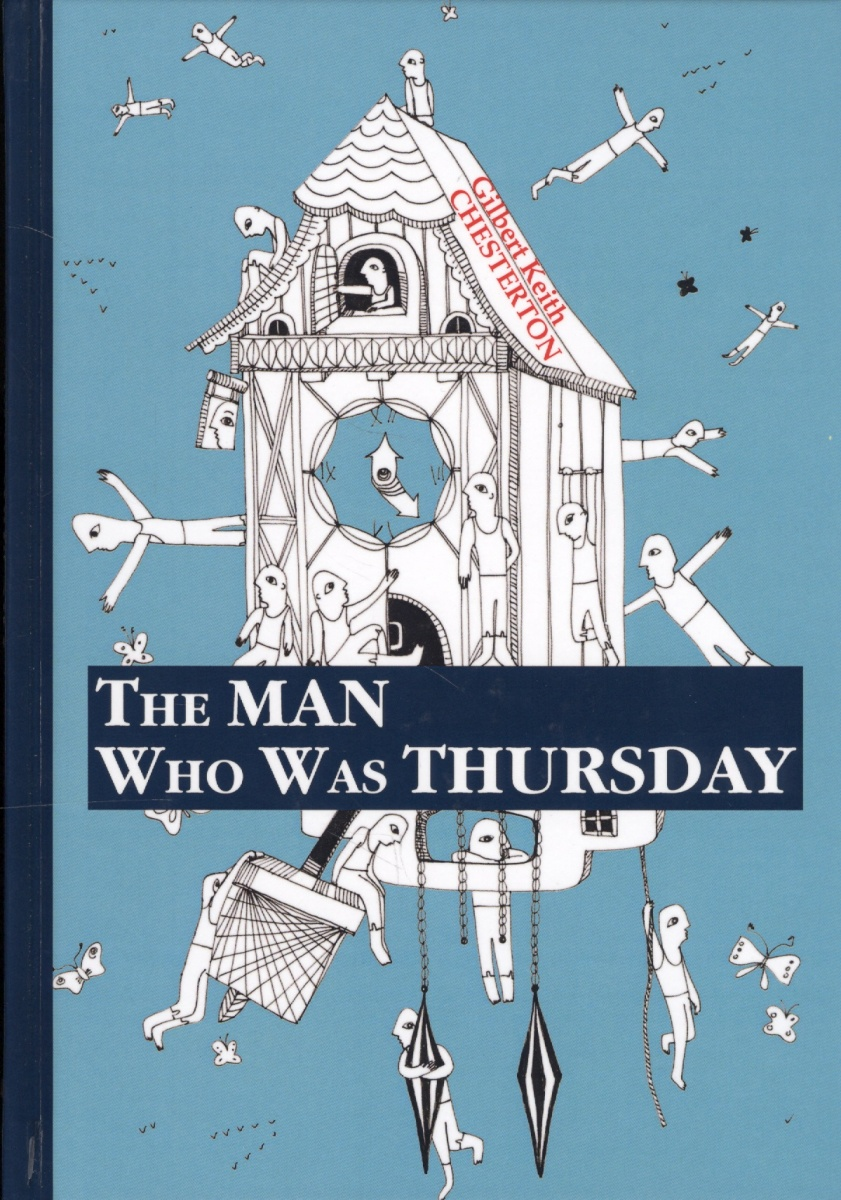 Chesterton G.K. The Man Who Was Thursday. Книга на английском языке sjon moonstone the boy who never was
