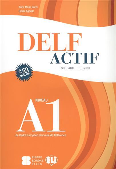 Crimi A., Agnello G. Delf Actif. Scolaire ET Junior. Niveau A1