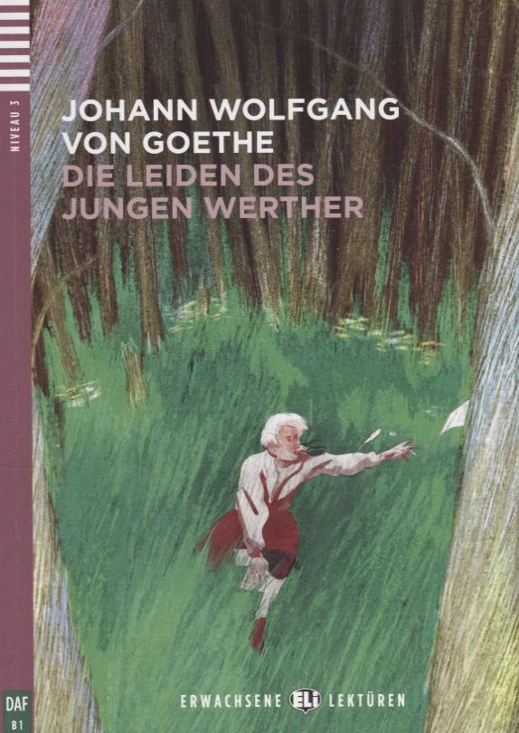 Goethe J. Die Leiden des jungen Werthers. Niveau 3 (B1) (+CD) die abenteuer des barons munchhausen niveau zwei a2 cd