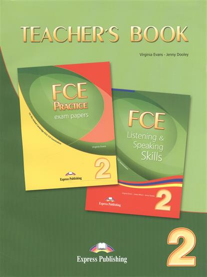Evans V., Dooley J. FCE Listening & Speaking Skills 2 + FCE Practice Exam Papers 2. Teacher's Book банка для сыпучих продуктов ens гномики 810 мл