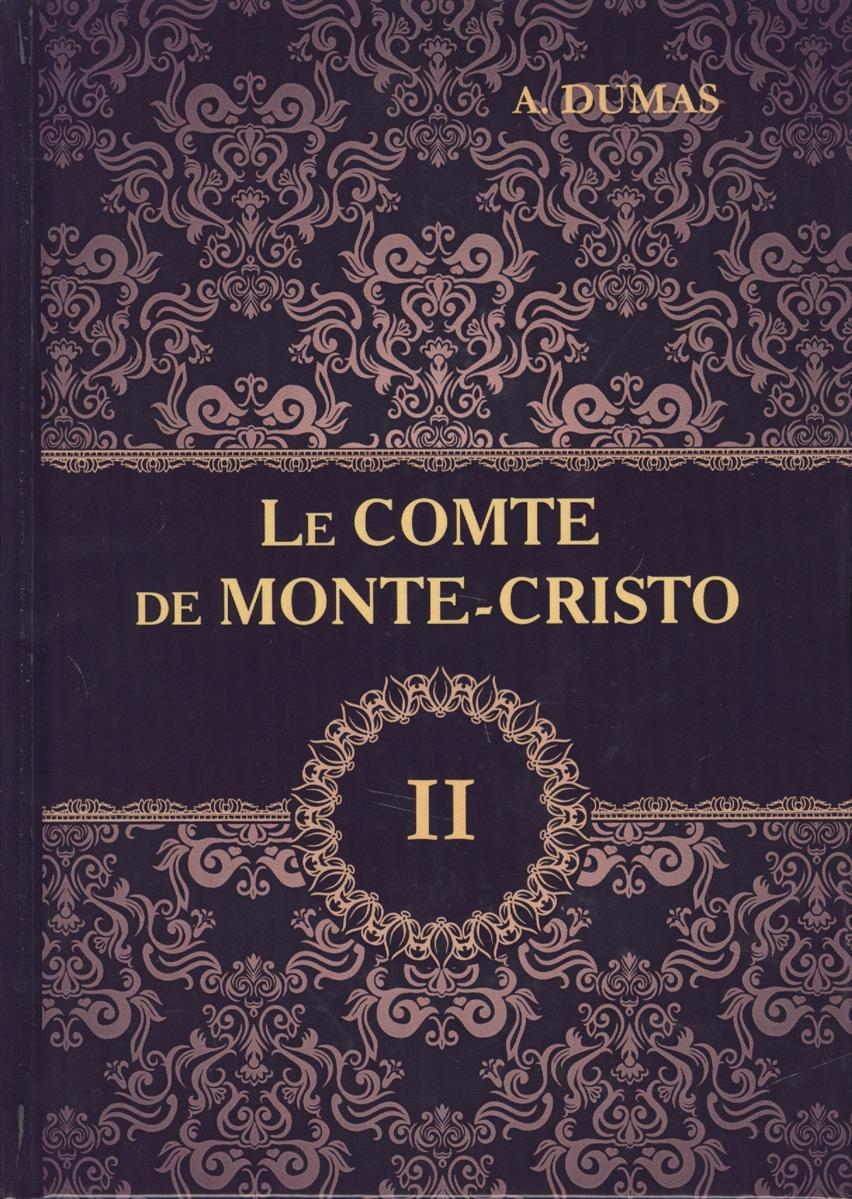 Dumas A. Le Comte de Monte-Cristo. Тome II dumas a le capitaine paul
