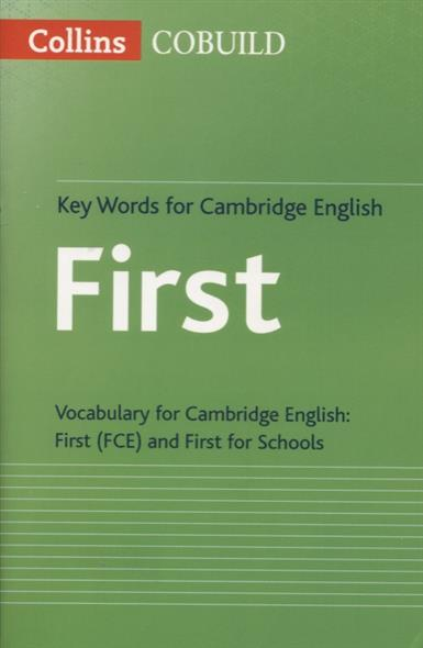 Key Words for Cambridge English First. Vocabulary for Cambridge English. First (FCE) and for Schools first english words activity book 1