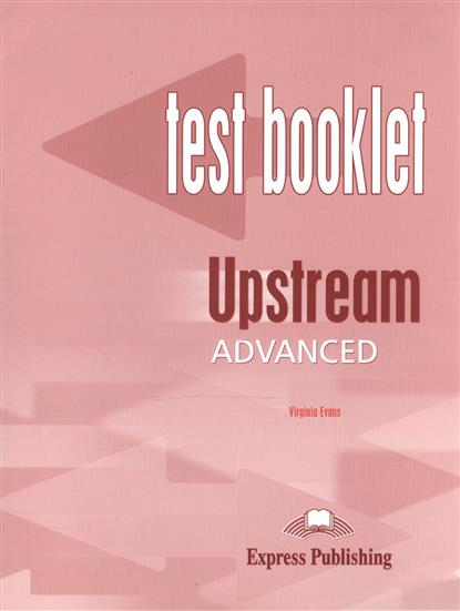 Evans V. Upstream C1 Advanced. Test Booklet evans v upstream c1 advanced workbook revised рабочая тетрадь