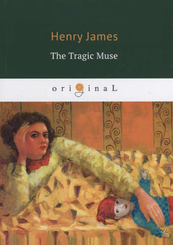 James H. The Tragic Muse ISBN: 9785521070763 james h the american