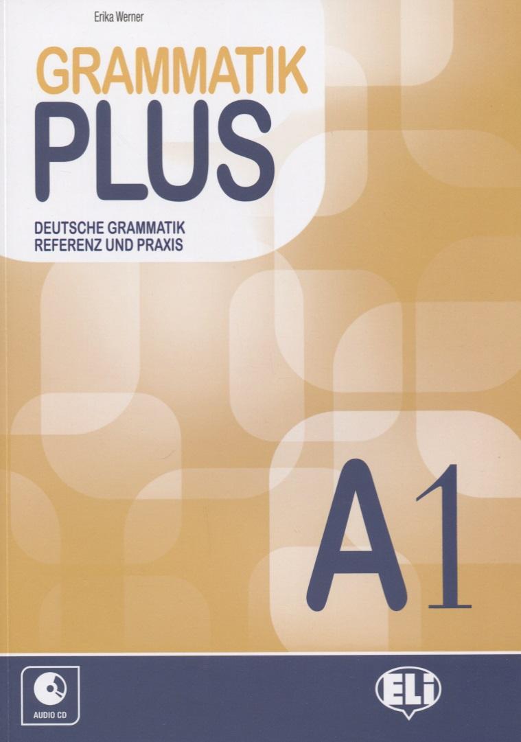 Werner E. Gramatik plus. Deutsche grammatik referenz und praxis. A1 (+CD) rdr cd [verde a1 ] pollicina