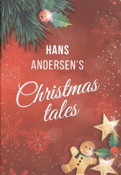 Andersen H. Hans Andersens' Christmas Tales ISBN: 9785519490993