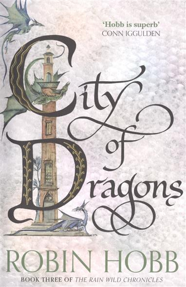 Hobb R. City of Dragons. Book Three of The Rain Wild Chronicles martin g r r dance with dragon book 5 of song of ice and fire