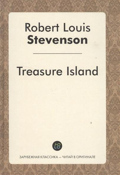 Stevenson R. Treasure Island. Роман на английском языке stevenson r kidnapped level 4 cd