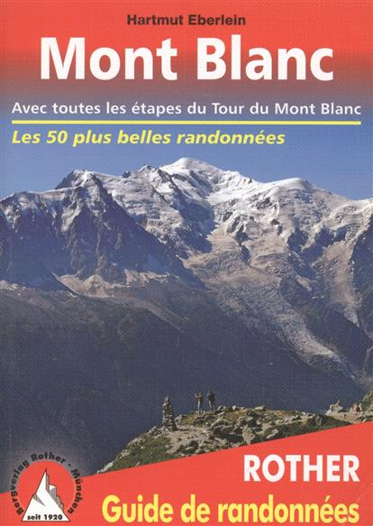 Mont Blant. Rother. Guide de randonnees