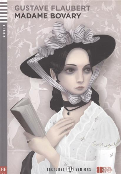 Flaubert G. Madame Bovary. Niveau 4 (+CD) ISBN: 9788853606631 madame bovary cd