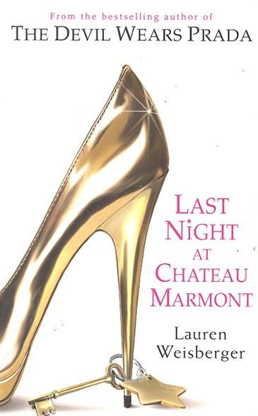 Weisberger L. Last Night at Chateau Marmont