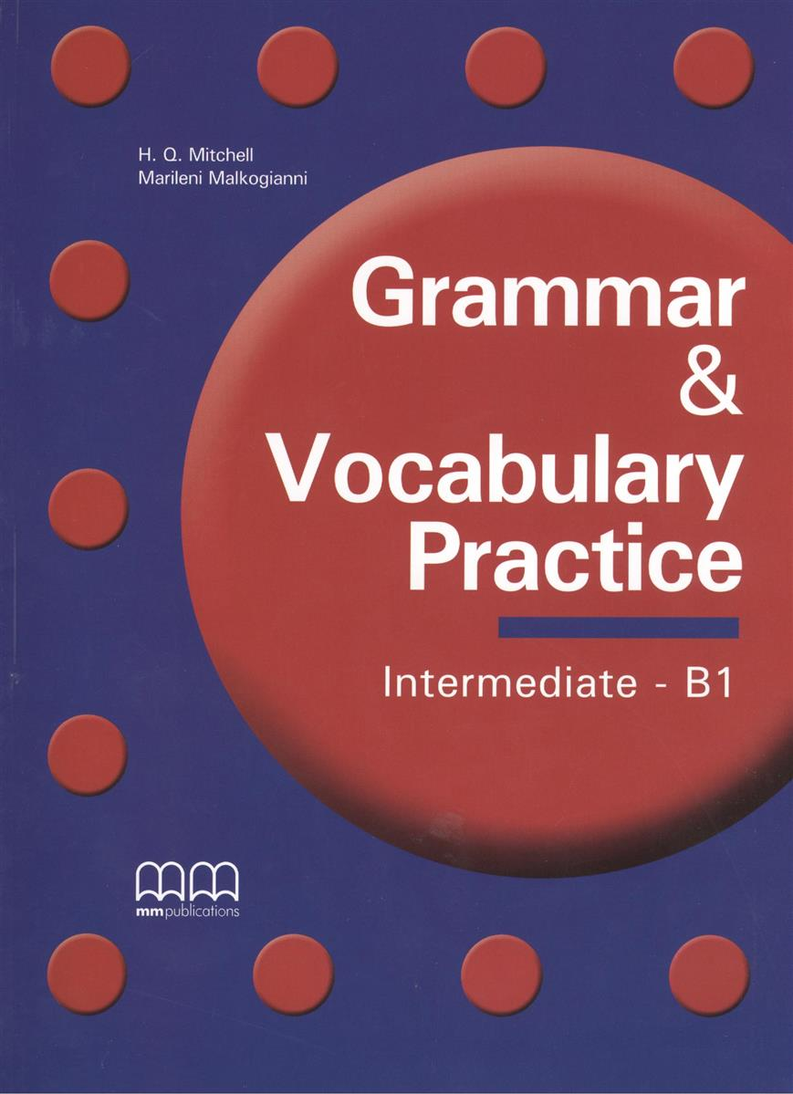 Mitchell H., Malkogianni M. Grammar & Vocabulary Practice Intermediate - B1 ISBN: 9789604785926 oxford practice grammar intermediate