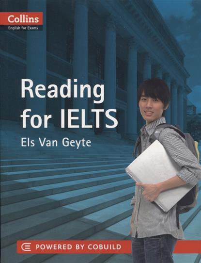 Geyte E. Reading for IELTS = Чтение.Подготовка к  IELTS 5-6+ уровень (B1+) van geyte e get ready for ielts reading pre intermediate a2