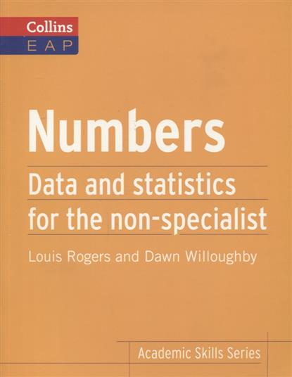 Rogers L., Willoughby D. Numbers. Data and statistics for the non-specialist alan anderson statistics for big data for dummies