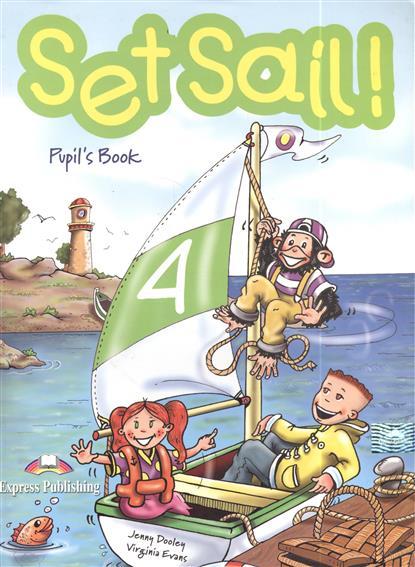 Set Sail! 4. Pupil`s Book